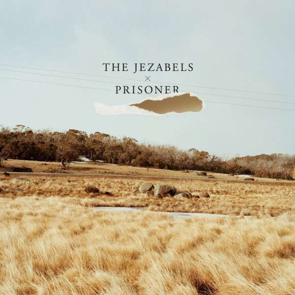 the-jezabels-prisoner