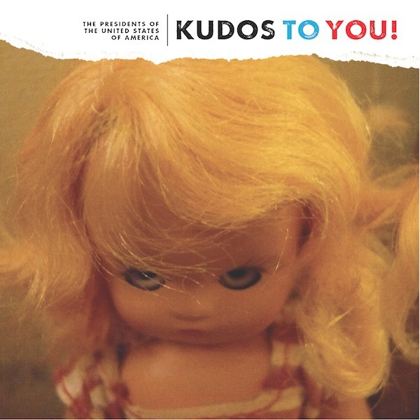 The_Presidents_Of_The_USA_Kudos_to_You_album_cover_art