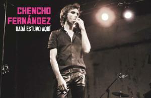 Chencho Fernández – Dadá Estuvo Aquí