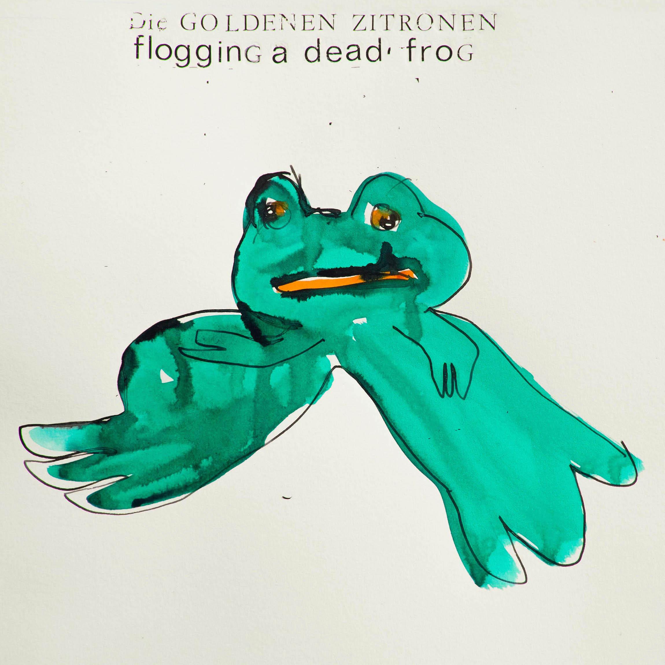 Die_Goldenen_Zitronen-2015-Flogging_A_Dead_Frog
