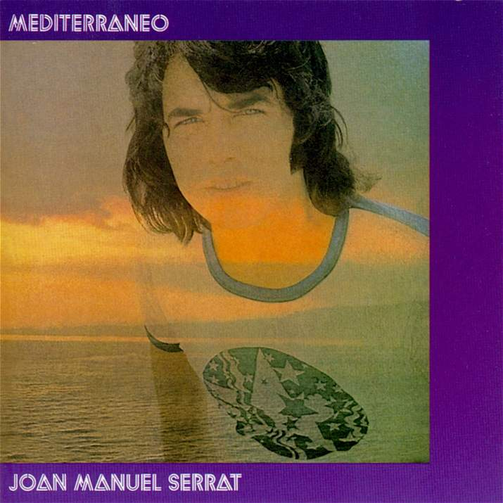 """""""Mediterráneo"""" – Joan Manuel Serrat"""