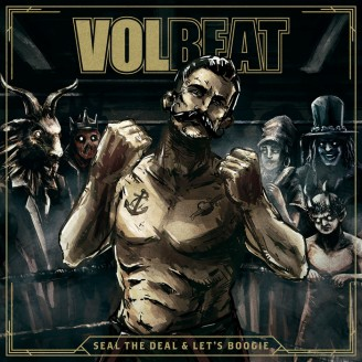 "[Crítica] Volbeat – ""Seal The Deal & Let's Boogie"""
