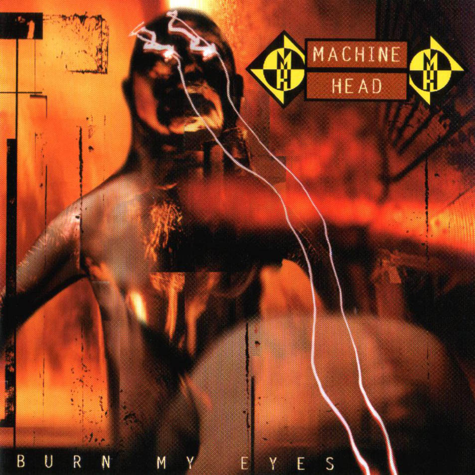 Machine_Head-Burn_My_Eyes-Frontal
