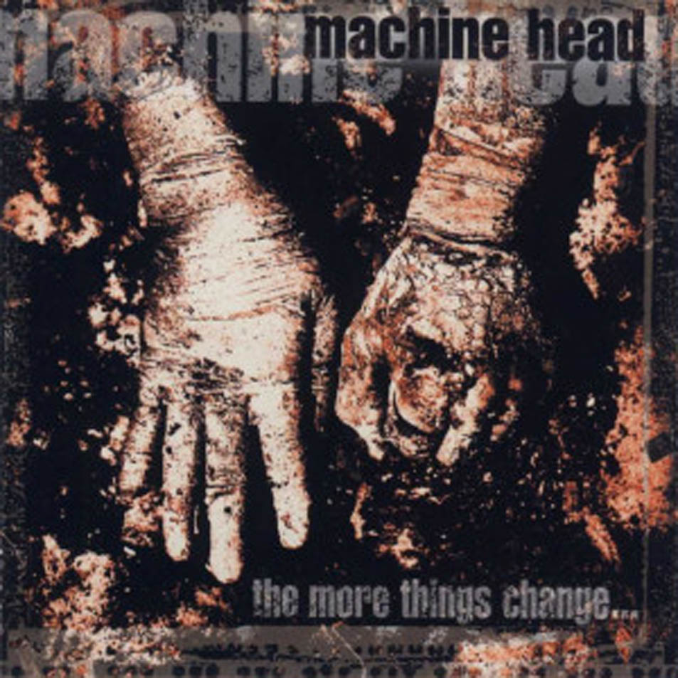 Machine_Head-The_More_Things_Change-Frontal