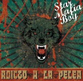 """[Crítica]  Star Mafia Boy – """"Adicto A La Pelea"""""""