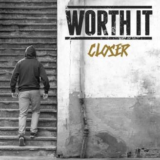 """[Crítica] Worth It – """"Closer"""""""